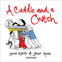 Load image into Gallery viewer, A Cuddle and a Cwtch by Sarah KilBride and James Munro published by Graffeg