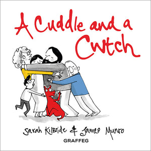 A Cuddle and a Cwtch by Sarah KilBride and James Munro published by Graffeg