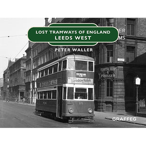 Lost Tramways: Leeds West