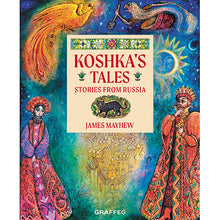 Load image into Gallery viewer, Koshka's Tales - Stories from Russia by James Mayhew, published by Graffeg