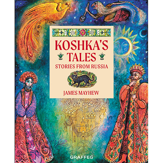 Koshka's Tales - Stories from Russia by James Mayhew, published by Graffeg