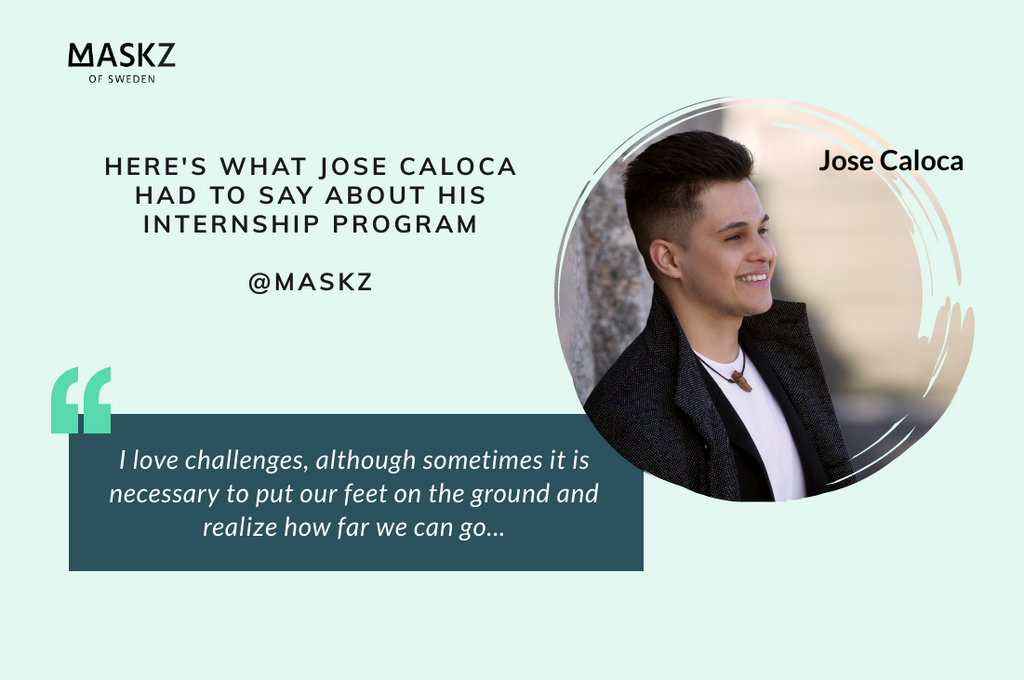 What Does Jose Caloca Have to Say About His Internship Program at MaskZ of Sweden?