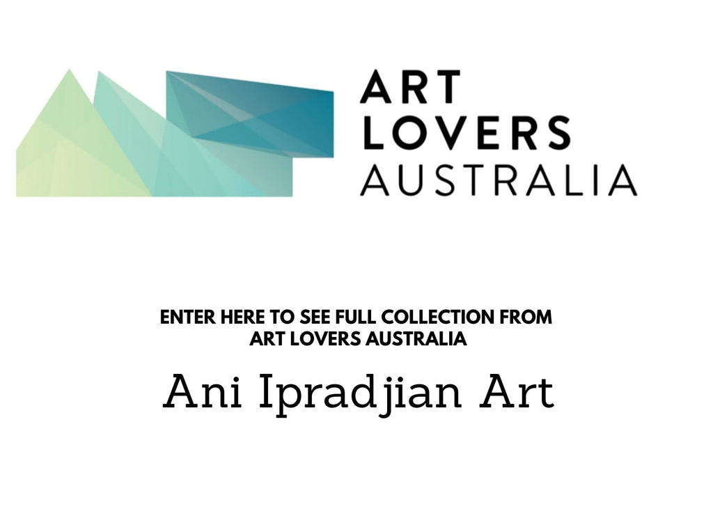 ART LOVERS AUSTRALIA - Ani Ipradjian Art
