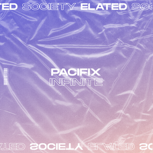 'Infinite' by PACIFIX Out Now!