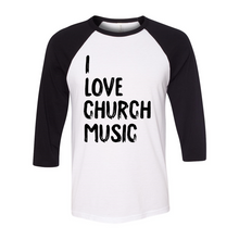 Load image into Gallery viewer, I love Church Music Baseball T-Shirt