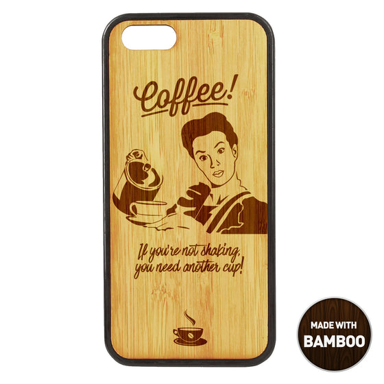 If you are not shaking Wooden Phone Case / The Coffee House Collection iPhone case - iWood inc