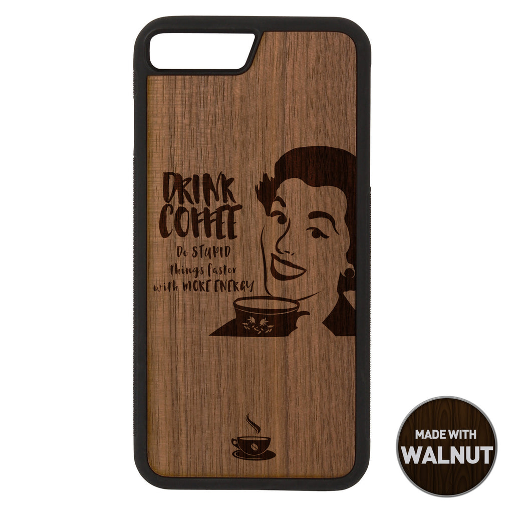 Do Stupid Things Faster Wooden Phone Case / The Coffee House Collection Phone case - iWood inc