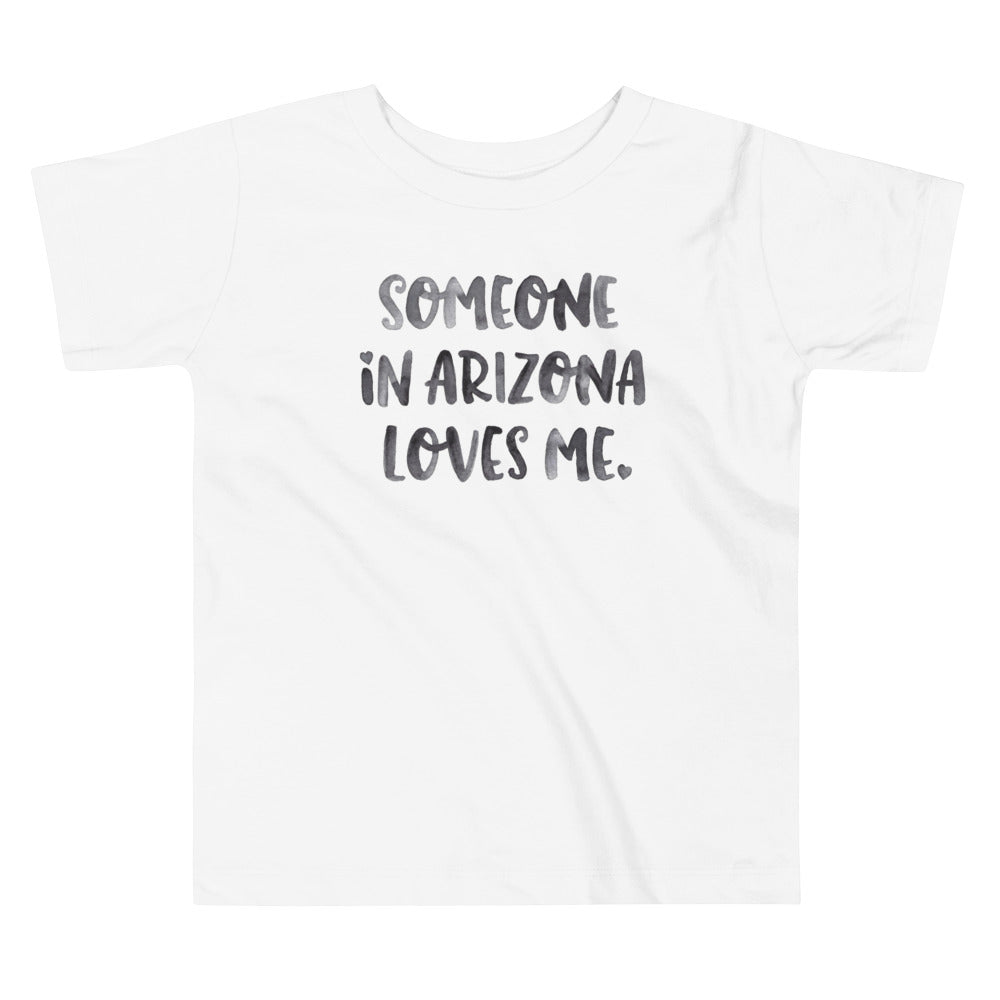 Someone in Arizona Loves Me Toddler T-Shirt