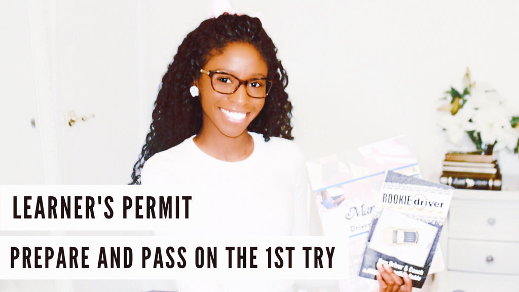 How To Prepare and Pass Your Learner's Permit on the 1st Try!