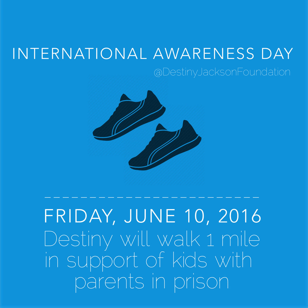 Press Release: Destiny Jackson to Walk A Mile on Friday, June 10, 2016—International Awareness Day for Kids of Incarcerated Parents
