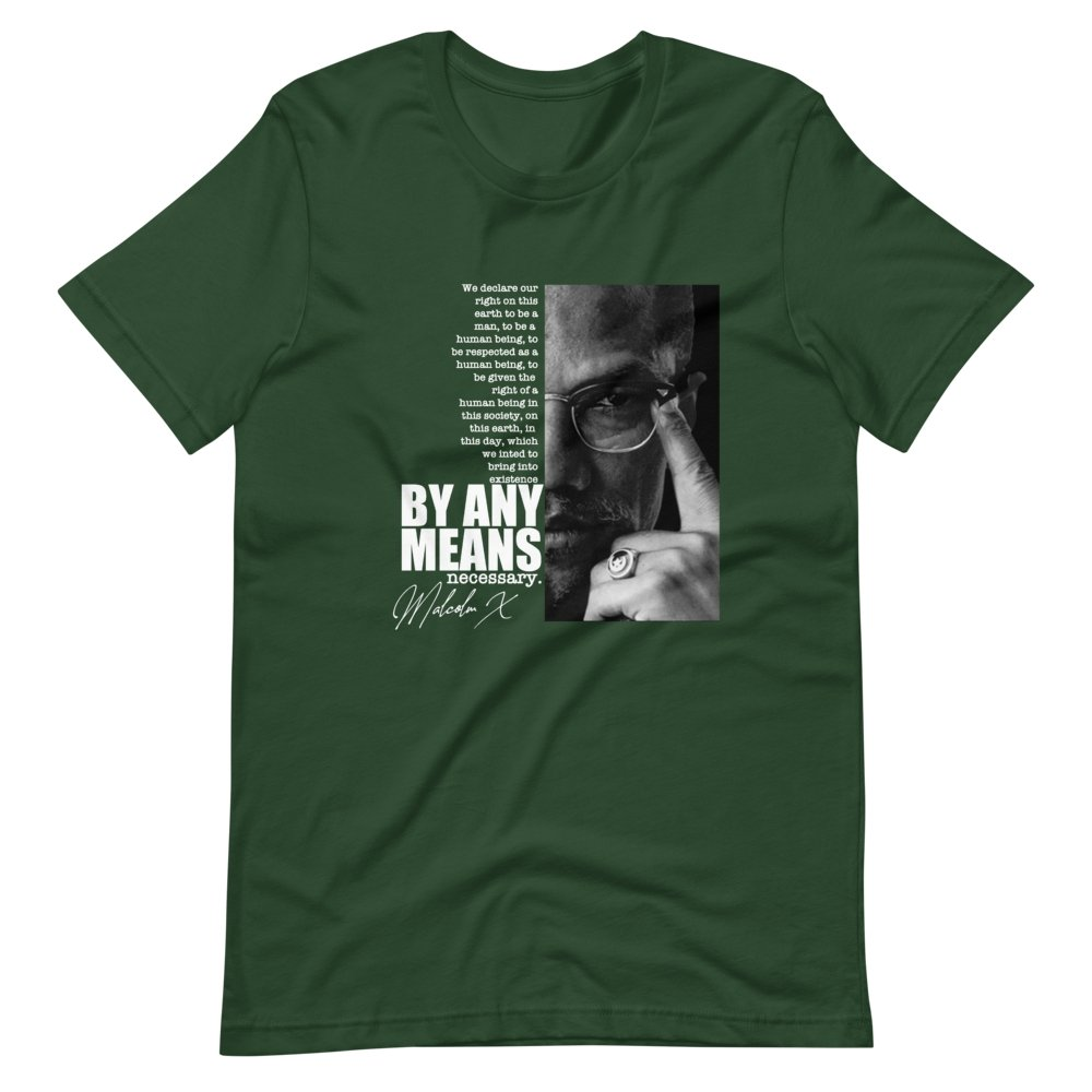 Malcolm X By Any Means Quote T-Shirt - historically black apparel, hbcu,greek,black college,black athletes,black history,divine nine