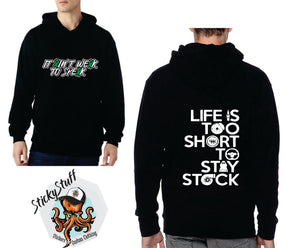Lifes to Short to Stay Stock Hoodie