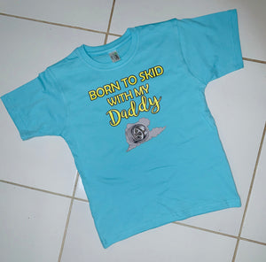 Born to Skid with daddy - short sleeve