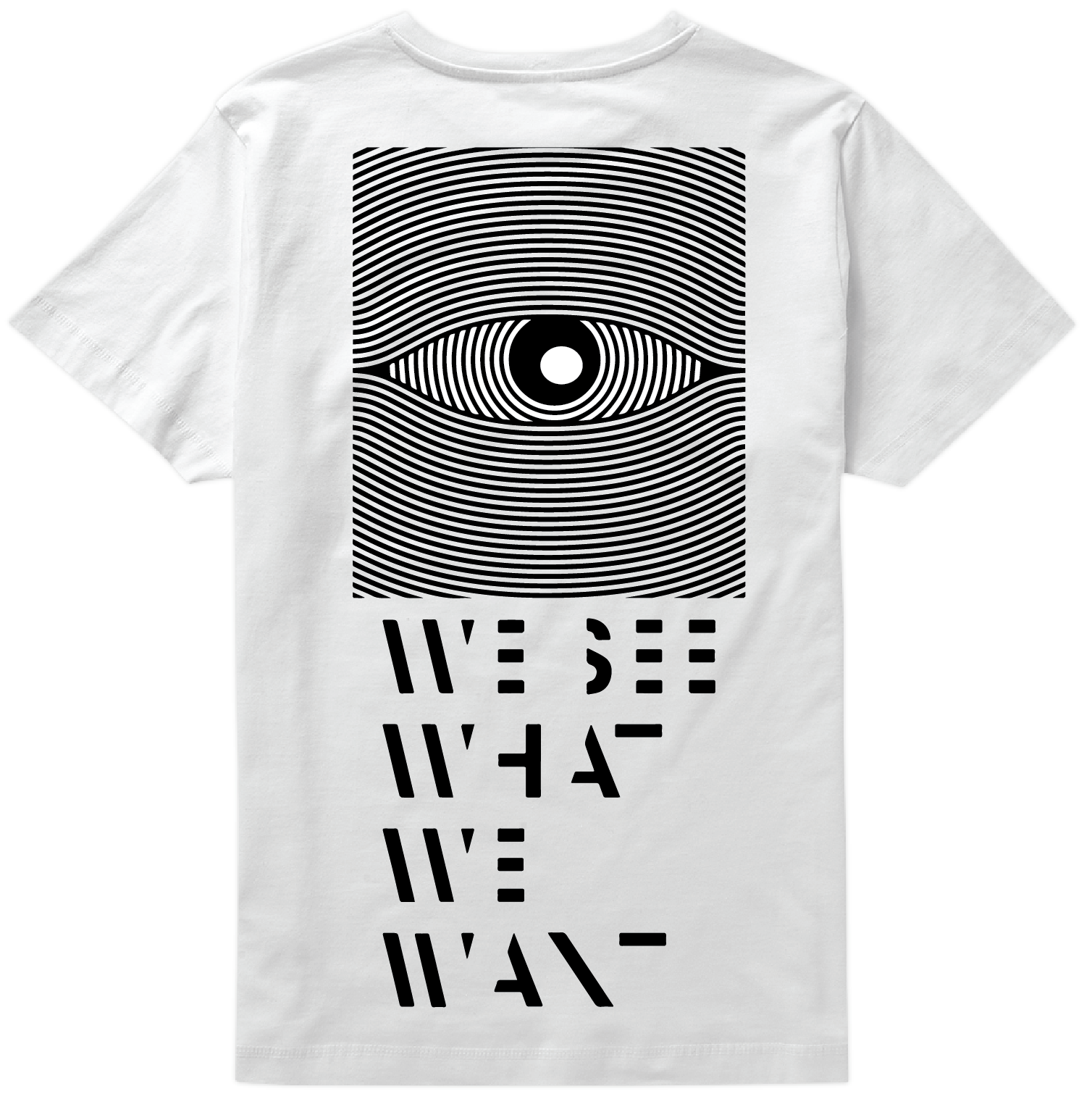 We See What We Want Tee