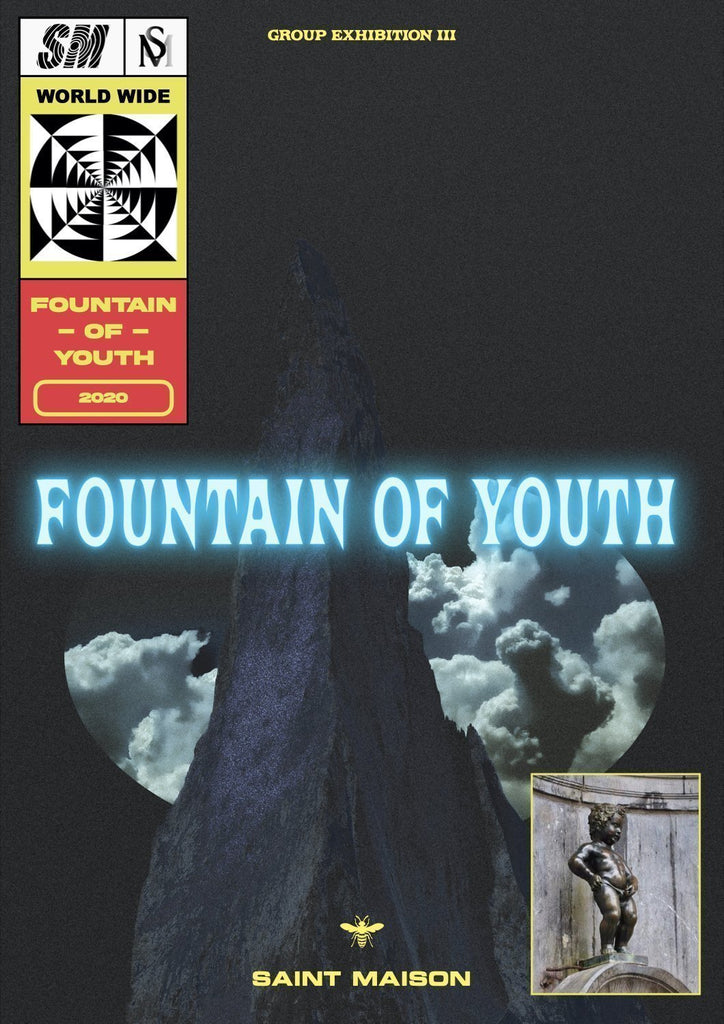 Fountain of Youth - Saint Maison Online Group Exhibition III