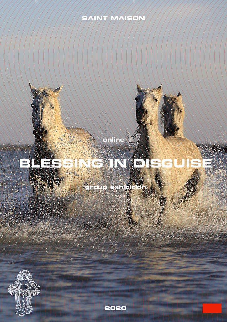 Blessing in Disguise - Saint Maison Online Group Exhibition