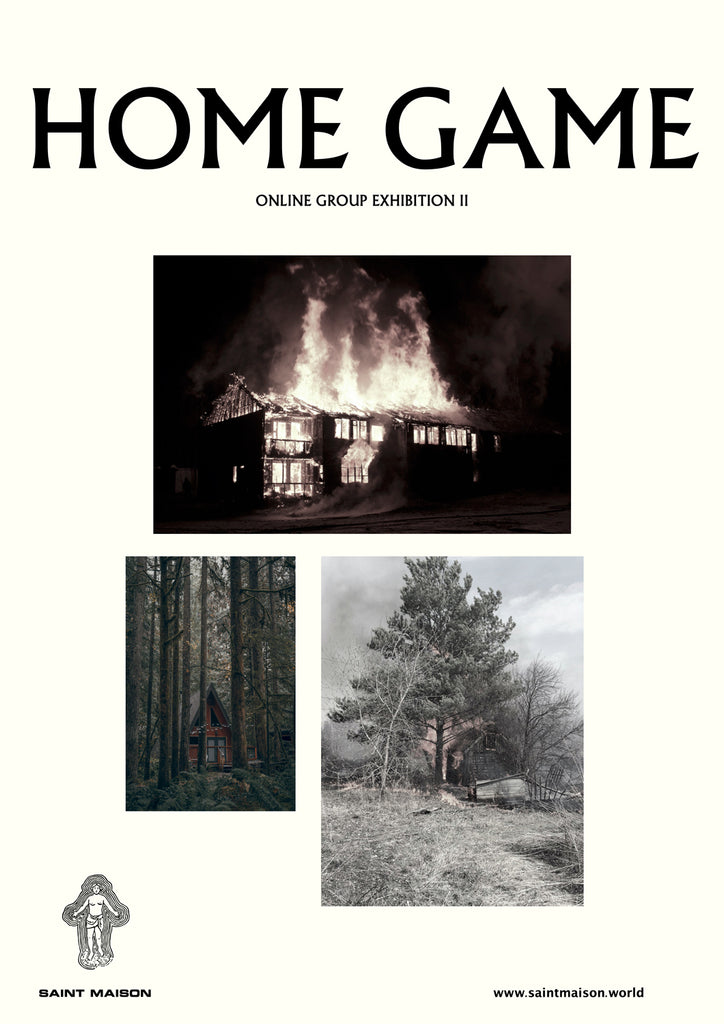 Home Game - Saint Maison Online Group Exhibition II