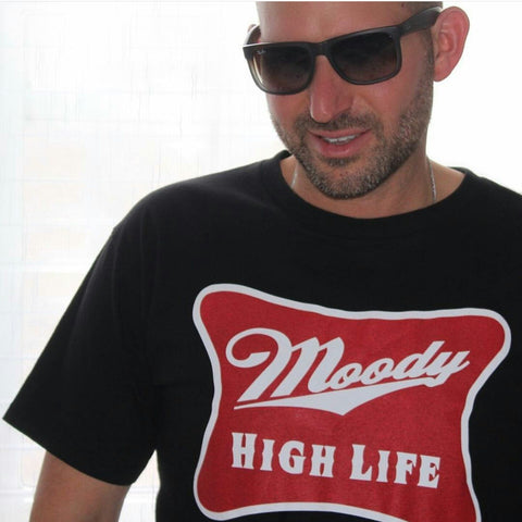 Moody High Life T shirt