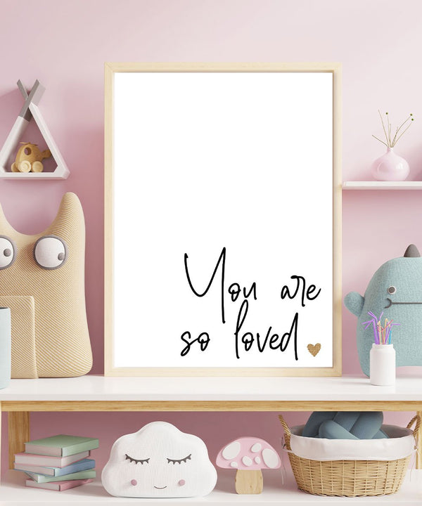 You are so loved' Baby Nursery Minimalist Typography Poster
