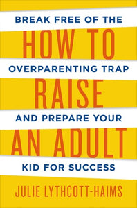 How to Raise an Adult - BRAND NEW