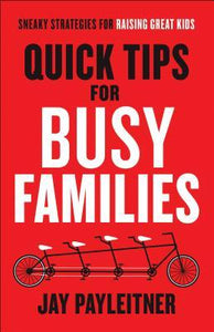 Quick Tips for Busy Families - BRAND NEW