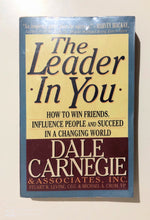 Load image into Gallery viewer, The Leader In You: How to Win Friends, Influence People and Succeed in a Changing World - Dale Carnegie, Stuart R. Levine,, Michael A. Crom - Preloved