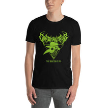 "Load image into Gallery viewer, Coronavirus ""The Doctor Is In"" Death Metal T-Shirt plus Original World Tour Back Print"