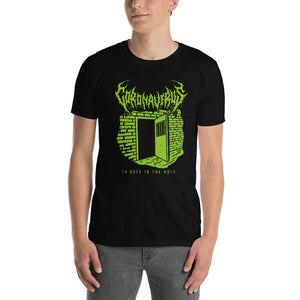 "Coronavirus ""14 Days in the Hole..."" Death Metal T-Shirt - Front Print Only"