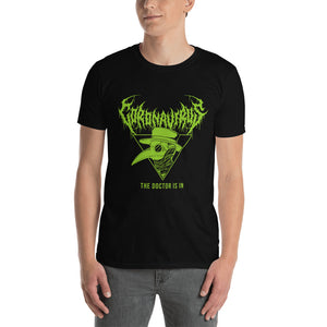 "Coronavirus ""The Doctor Is In"" Death Metal T-Shirt plus Updated World Tour Back Print"