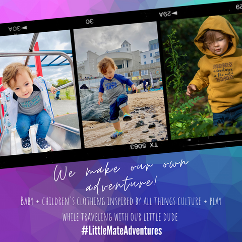 Little Mate Adventures - baby and children's clothing inspired by all things culture and play while traveling with our little dude.