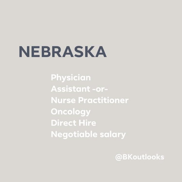 Nebraska - Direct Hire - Oncology Physician Assistant or Nurse Practitioner