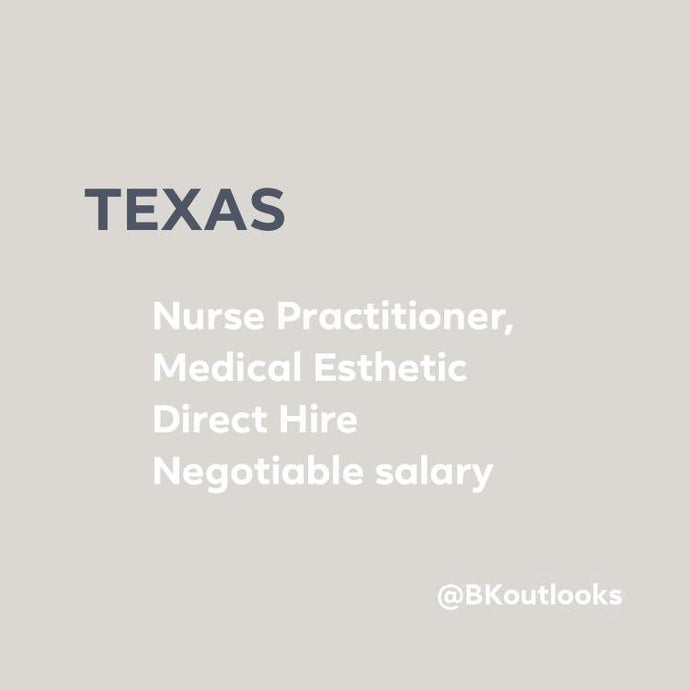 Texas - Direct Hire - Nurse Practitioner, Medical Esthetic