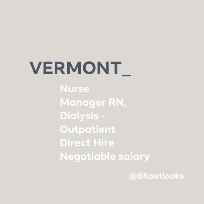 Vermont - Direct Hire (Dialysis Nurse Manager, RN)