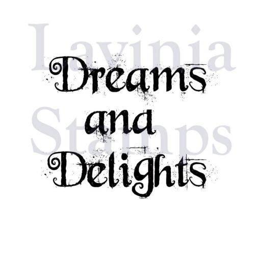 Lavinia Acrylic Stamp- Dreams and Delights