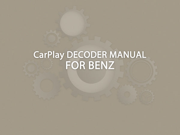 CarPlay Decoder  Manual For Benz