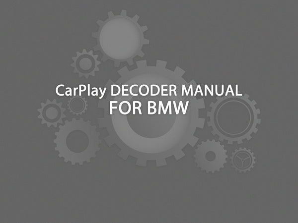 CarPlay Decoder Manual For BMW