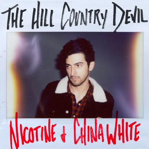 ALBUM: The Hill Country Devil - Nicotine And China White (CD)