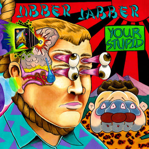 ALBUM: Jibber Jabber - Your Stupid (Vinyl LP)