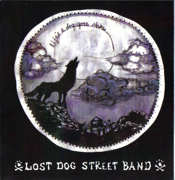 ALBUM: Lost Dog Street Band - Life's A Dog-gone Shame (CD)