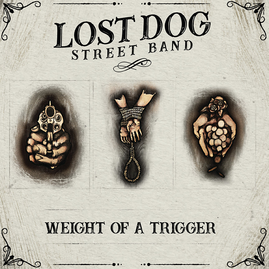 ALBUM: Lost Dog Street Band - Weight Of A Trigger (Vinyl LP/CD)