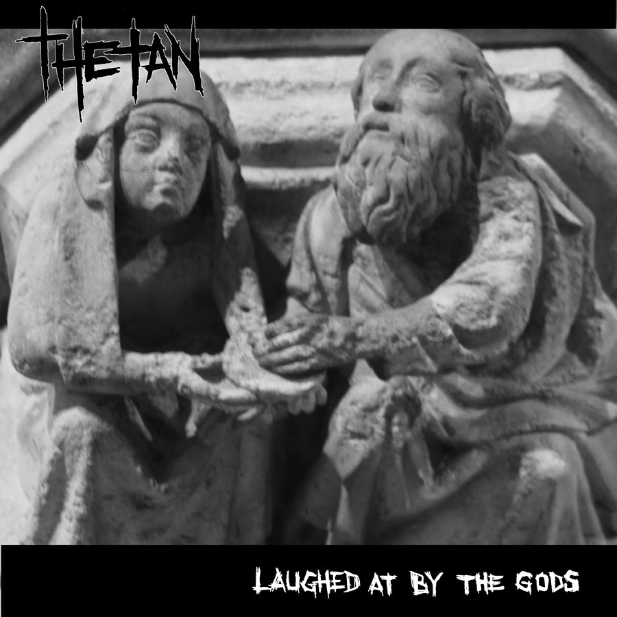 ALBUM: Thetan - Laughed At By The Gods (Vinyl LP/Cassette)