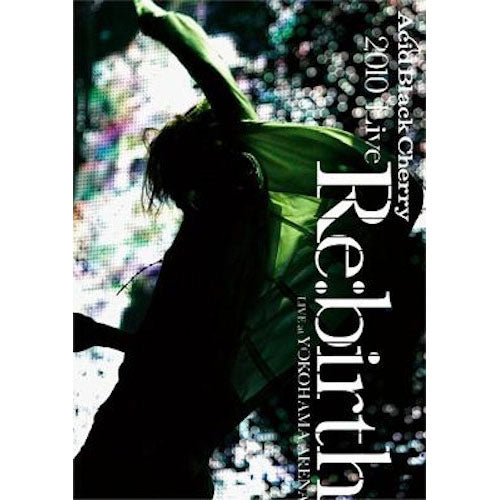 2010 Live  Re:birth 〜Live at YOKOHAMA ARENA〜」 【DVD】