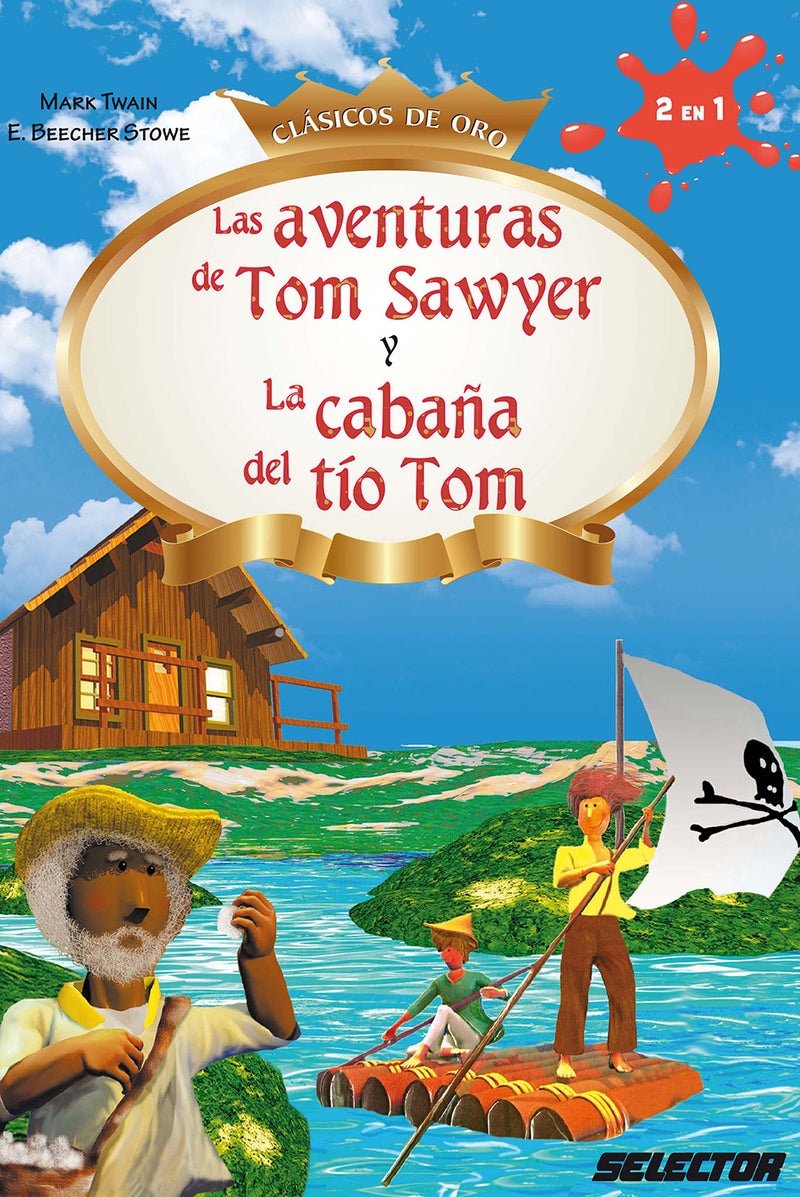 Aventuras de Tom Sawyer y La cabaña del tío Tom, Las - Editorial Selector