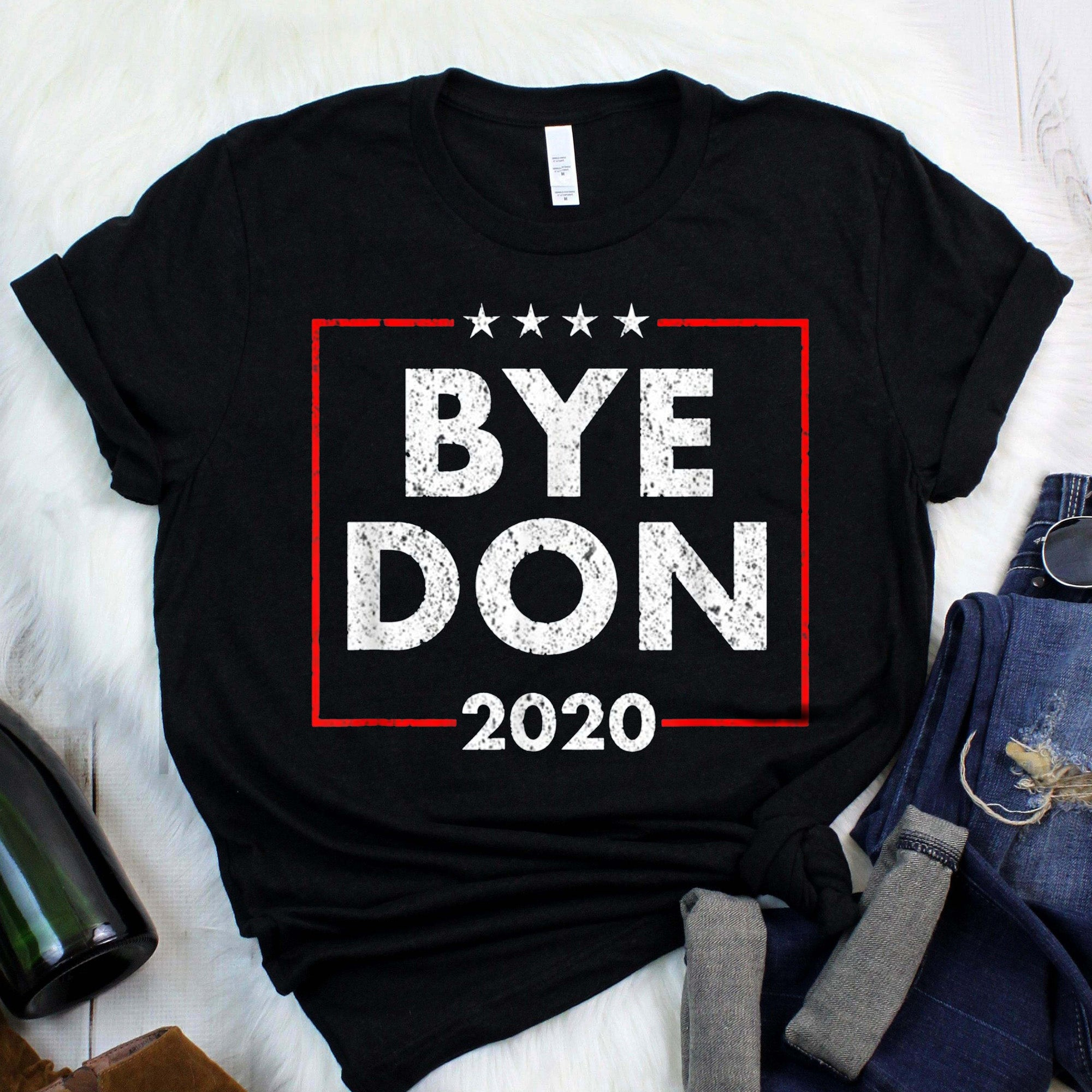 Funny Joe Biden Shirt Bye Don Anti Trump Joe Biden 2020 T-Shirt