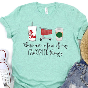 These are a few of my favorite things shirt