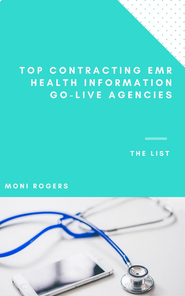 TOP CONTRACTING EMR HEALTH INFORMATION GO-LIVE AGENCIES