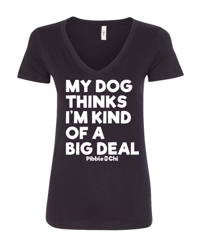 I'm Kind Of A Big Deal | 60/40 | Women's V-Neck