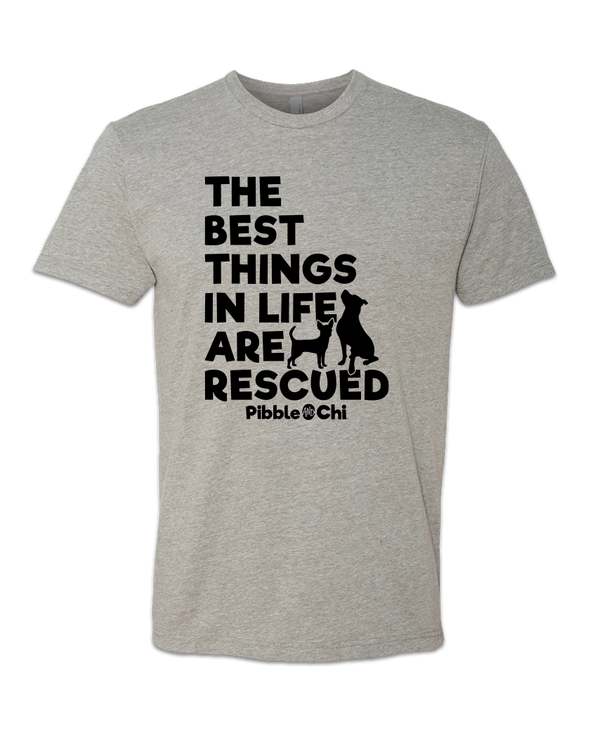 The Best Things in Life Are Rescued | 60/40 | Unisex | Crew