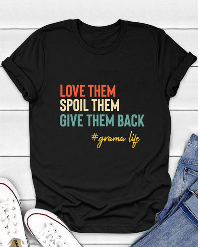 Love Them, Spoil Them, Give Them Back, Grandma Life Shirts - Bewished Online clothing shop