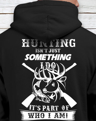 Huntaholic Isn't Just something I Do It's Part Of Who I Am Shirts - Bewished Online clothing shop